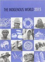 The Indigenous World 2015: Iwgia Yearbook