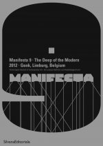 Manifesta 9: The Deep of the Modern