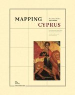 Mapping Cyprus: Crusaders, Traders and Explorers