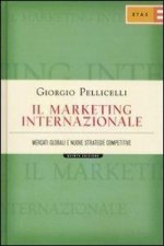 Il marketing internazionale. Mercati globali e nuove strategie competitive