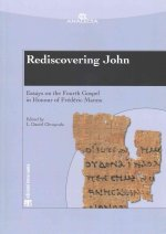 Rediscovering John: Essays on the Fourth Gospel in Honour of Frederic Manns