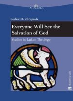 Everyone Will See the Salvation of God: Studies in Lukan Theology