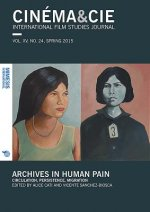 Cinema&cie: Archives in Human Pain: Circulation, Persistence, Migration