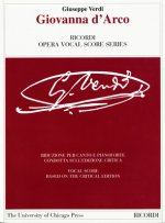 Giovanna D'Arco: Ricordi Opera Vocal Score Series Vocal Score Based on the Critical Edition