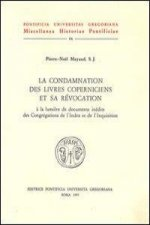La Condamnation Des Livres Coperniciens Et Sa Revocation a la Lumiere de Documents Inedits Des Congregations de L'Index Et de L'Inquisition