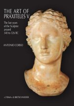 The Art of Praxiteles V: The Last Years of the Sculptor (Around 340 to 326 BC)
