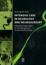 Intensive Care in Neurology and Neurosurgery: Pathophysiological Basis for the Management of Acute Cerebral Injury