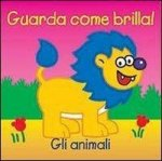 Gli animali. Guarda come brilla!