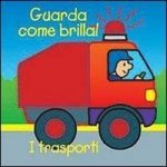 I trasporti. Guarda come brilla!