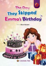 The Day They Skipped Emma's Birthday