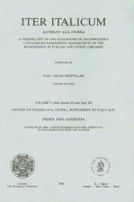 Iter Italicum: Accedunt Alia Itinera; Volume V (Alia Itinera III and Italy III) Sweden to Yugoslavia, Utopia, Supplement to Italy (A-