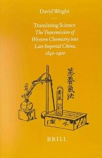 Translating Science: The Transmission of Western Chemistry Into Late Imperial China, 1840-1900