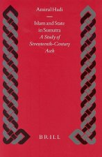 Islam and State in Sumatra: A Study of Seventeenth-Century Aceh a Study of Seventeenth-Century Aceh