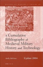 A Cumulative Bibliography of Medieval Military History and Technology, Update 2004: