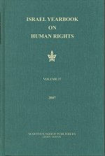 Israel Yearbook on Human Rights, Volume 37 (2007)