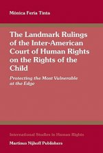 The Landmark Rulings of the Inter-American Court of Human Rights on the Rights of the Child: Protecting the Most Vulnerable at the Edge