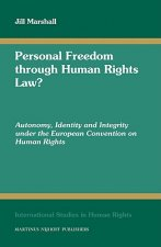 Personal Freedom Through Human Rights Law?: Autonomy, Identity and Integrity Under the European Convention on Human Rights