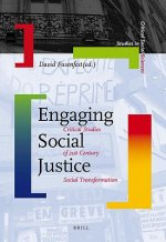Engaging Social Justice: Critical Studies of 21st Century Social Transformation