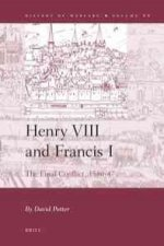 Henry VIII and Francis I: The Final Conflict, 1540-47