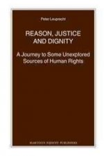 Reason, Justice and Dignity: A Journey to Some Unexplored Sources of Human Rights