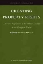 Creating Property Rights: Law and Regulation of Secondary Trading in the European Union
