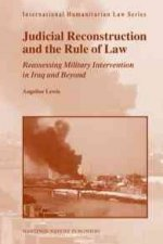 Judicial Reconstruction and the Rule of Law: Reassessing Military Intervention in Iraq and Beyond