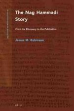 The Nag Hammadi Story (2 Vols.): From the Discovery to the Publication