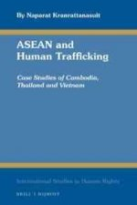 ASEAN and Human Trafficking: Case Studies of Cambodia, Thailand and Vietnam