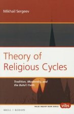 Theory of Religious Cycles: Tradition, Modernity, and the Baha I Faith