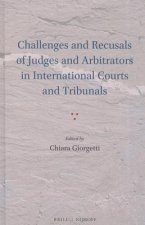 Challenges and Recusals of Judges and Arbitrators in International Courts and Tribunals