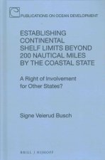 Establishing Continental Shelf Limits Beyond 200 Nautical Miles by the Coastal State: A Right of Involvement for Other States?