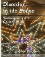 Disorder in the House: Vanhaerents Art Collection
