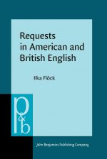 Requests in American and British English: A Contrastive Multi-Method Analysis