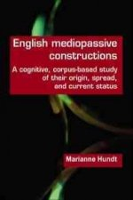 English Mediopassive Constructions: A Cognitive, Corpus-Based Study of Their Origin, Spread, and Current Status