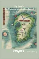 Hy Brasil: The Metamorphosis of an Island: From Cartographic Error to Celtic Elysium