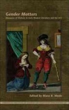 Gender Matters: Discourses of Violence in Early Modern Literature and the Arts