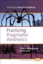 Practicing Pragmatist Aesthetics: Critical Perspectives on the Arts