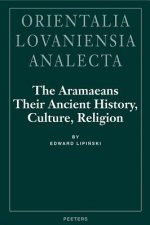The Aramaeans: Their Ancient History, Culture, Religion