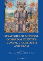 Strategies of Medieval Communal Identity: Judism, Christianity and Islam