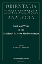 East and West in the Medieval Eastern Mediterranean I: Antioch from the Byzantine Reconquest Until the End of the Crusader Principality