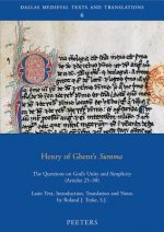 Henry of Ghent's Summa: The Questions on God's Unity and Simplicity (Articles 25-30)