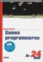 Games programmeren in 24 uur + CD-ROM / druk 1