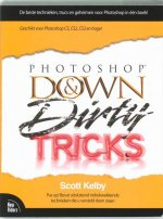 Photoshop Down & Dirty Tricks / druk 1