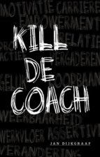 Kill de coach / druk 1