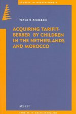 Acquiring Tarifit-Berber by Children: Ies in Multilingualism (Studies in Meertaligheid) (Volume 3)