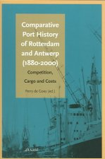 Comparative Port History of Rotterdam and Antwerp (1880-2000): Competition, Cargo, and Costs