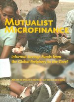 Mutualist Microfinance: Informal Savings Funds from the Global Periphery to the Core?
