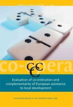 Evaluation of Co-Ordination and Complementarity of European Assistance to Local Development: (European Development Co-Operation Evaluation Volume 4)