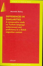 Differences in Similarities: A Comparative Study on Turkish Language Achievement and Proficiency in a Dutch Migration Context