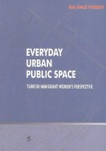 Everyday Urban Public Space: Turkish Immigrant Women's Perspective